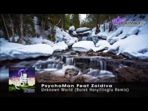 PsychoMan Ft Zoidiva - Unknown World (Burak Harşitlioğlu Remix) [preview]