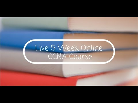 Live 5 Week Online CCNA Course!