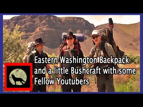 Eastern Washington Backpack and a little Bushcraft with some Fellow Youtubers - Crab Creek