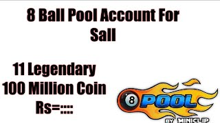 8 Ball Pool Account For Sale 11 Legendary + 100 Million Coin 2018!!