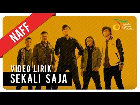 NaFF - Sekali Saja | Video Lirik