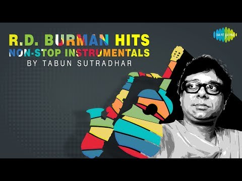 Instrumental Songs of R. D. Burman by Tabun Sutradhar| तबुन सूत्रधार के गाने |One stop Jukebox