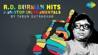 Instrumental Songs of R. D. Burman by Tabun Sutradhar| तबुन सूत्रधार के गाने |One stop Jukebox
