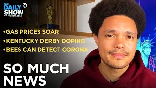 The Kentucky Derby Winner Fails a Drug Test & How Bees Can Smell Coronavirus | The Daily Show
