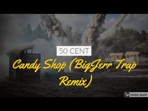 50 Cent - Candy Shop (BigJerr Trap Remix) | BassBoosted