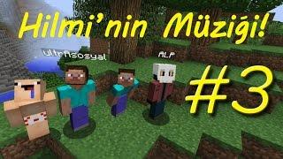 Minecraft Hayatta Kalma Modu #3 - Hilmi'nin Teneke Kafalar Müziği!