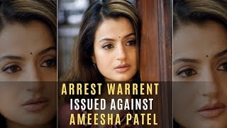 Ameesha Patel In Trouble; Arrest Warrant Issued Against The Actress In Cheating & Cheque Bounce Case