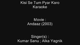 Kisi Se Tum Pyar Karo - Karaoke - Andaaz (2003) - Kumar Sanu ; Alka Yagnik