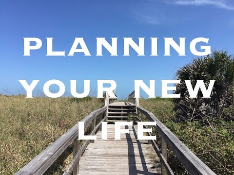 Planning Your New Life - Ep. 3 | Live Life on Your Own Terms Series