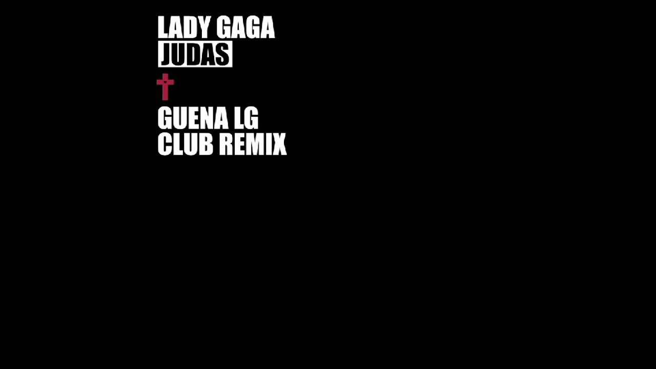 Lady Gaga - Judas (Guena LG Club Remix)