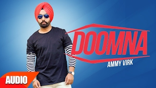 Doomna (Full Audio Song) | Ammy Virk | Punjab...