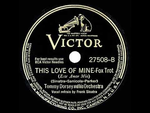 1941 HITS ARCHIVE: This Love Of Mine - Tommy Dorsey (Frank Sinatra, Vocal)