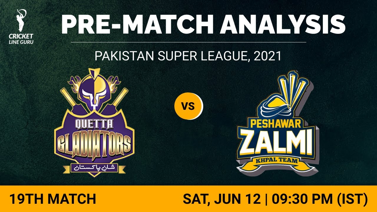 19th Match PSL 2021: Quetta Gladiators vs Peshawar Zalmi Match Analysis Playing XI & Prediction
