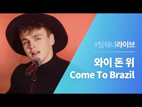 #Team Live :    (Why Don't We) - Come To Brazil