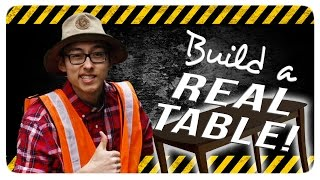 HOW TO BUILD A TABLE!