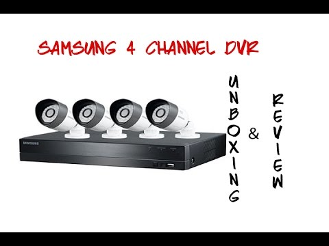 Samsung 4 Channel Surveillance System Unboxing and Review