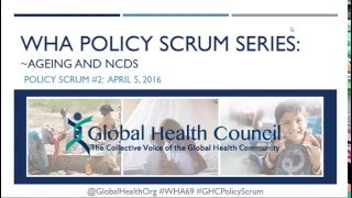 WHA Policy Scrum Webinar Series: Ageing; Noncommunicable Diseases (NCDs)