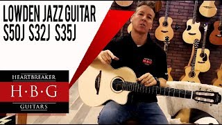 The Lowden Jazz Guitar  S50J, …