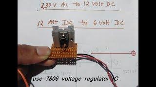 convert 230 volt AC to 6 volt DC@230 V AC to 12 V DC/12 V DC to 6 V DC output