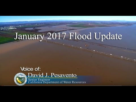 January 2017 Flood Update - Courtesy CA Dept. of Water Resources