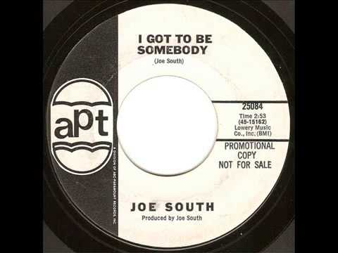 Joe South - I Got To Be Somebody