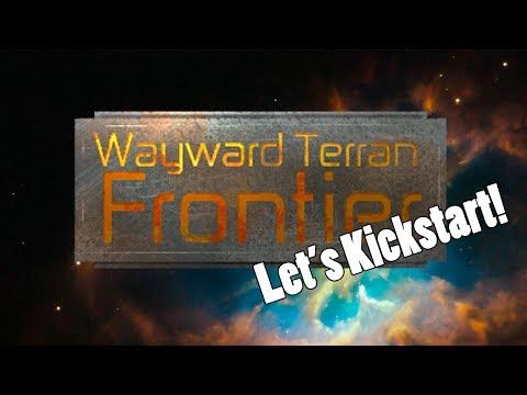 Let's Kickstart | Wayward Terran Frontier - Episode 1