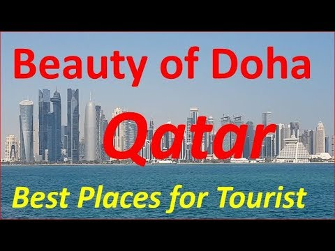 The Beauty of Doha - Qatar | Best Places for Tourist