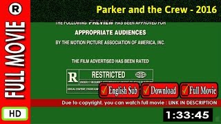 Watch Online : Parker and the Crew (2016 TV Movie)