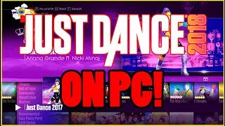 Just Dance 2018 on PC (JD2017 Mod) - First Test Gameplay