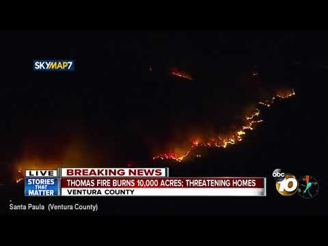 Thomas Fire burns 10,000 acres in Ventura County