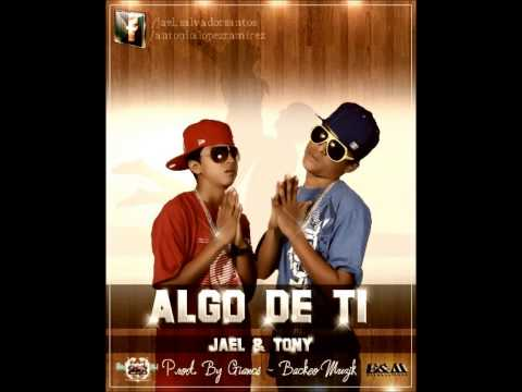 Jael & Tony - Algo de ti (Prod. By Giancs) Backeo Muzik.