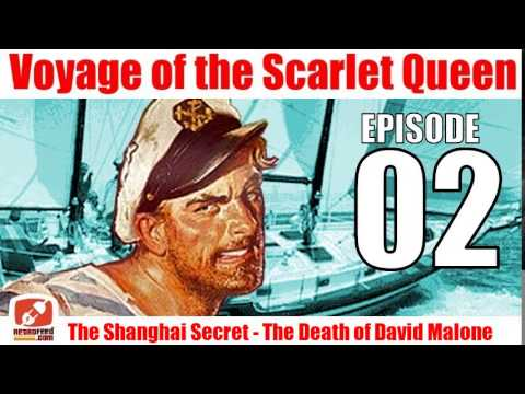 Voyage of the Scarlet Queen - Episode 02 - The Shanghai Secret  - The Death of David Malone - Radio