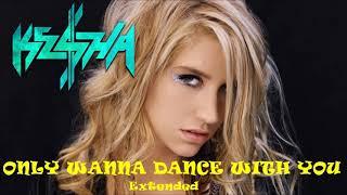Kesha - Only Wanna Dance With You (Demo & Album Version Extended Mix) #HappyBirthdayKesha