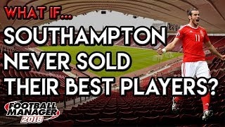 FM18 Experiment: What If Southampton Had Their Best Players Back?