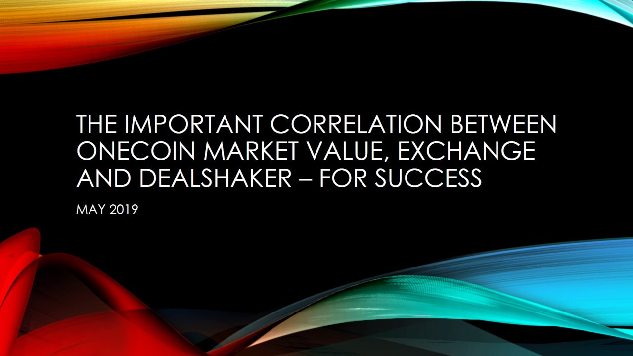 The important correlation between onecoin market value exchange and  dealshaker - for success