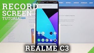 How to Record Screen in REALME C3 – Catch Fleeting Content