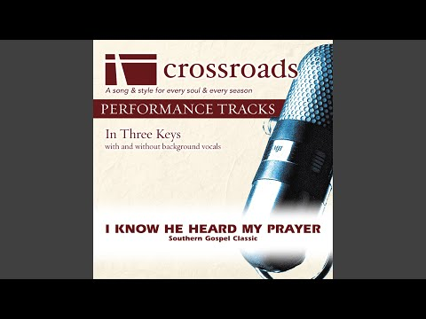 I Know He Heard My Prayer (Performance Track High without Background Vocals in E-F#)