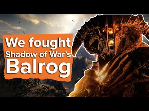 We fought the Balrog in Shadow of War