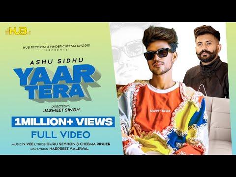yaar-tera-(official-video)-ashu-sidhu-ft-harpreet-kalewal- -guru-sekhon- -latest-punjabi-songs-2020