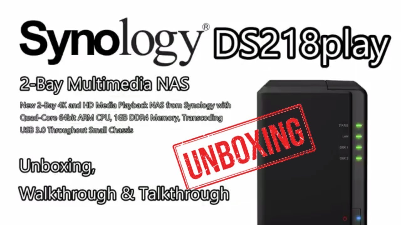 Unboxing The Synology DS218PLAY 4K Multimedia NAS for Home