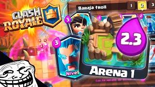 ¡¡LA MAYOR TROLLEADA EN ARENA 1 CON EL MAZO MAS BARATO DE CLASH ROYALE!! LEGENDARIA! | Clash Royale