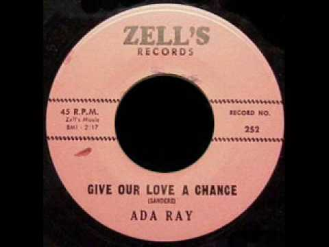 Ada Ray - Give Our Love A Chance