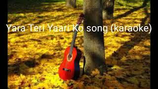 Yaara Teri Yaari Ko /Song #Karaoke#