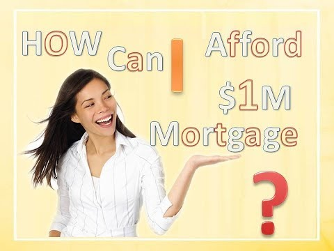 How Can I Afford 1 Million Dollars Mortgage