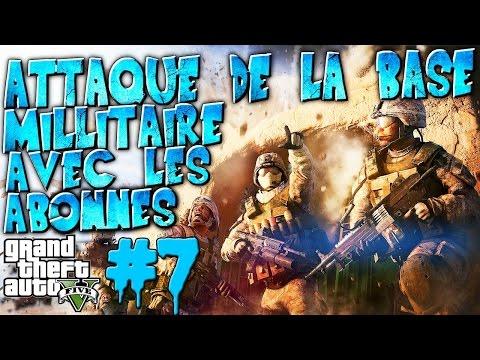 GTA V ONLINE | On attaque la base militaire avec les abonnés ! #7