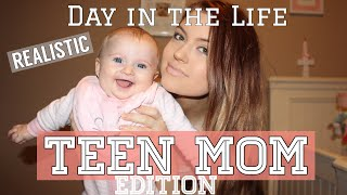 TEEN MOM : A REAL DAY IN THE LIFE
