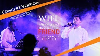 WIFE || Iqbal HJ || Official Concert Version 2017