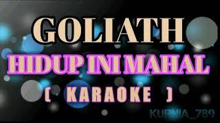 Goliath - Hidup Ini Mahal   Karaoke
