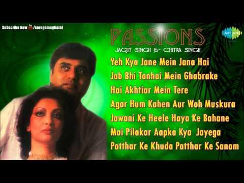 Passions | Yeh Kya Jane Mein Jana Hai | Ghazal Songs Audio Jukebox | Jagjit Singh,Chitra Singh
