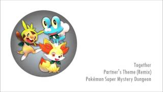 Partner's Theme (Remix) - Pokémon Super Mystery Dungeon